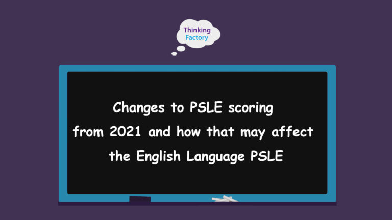 Changes to PSLE scoring from 2021 and how that may affect the English Language PSLE