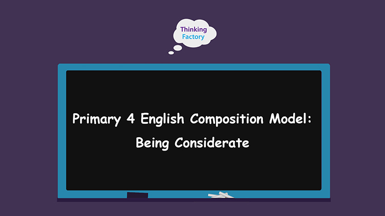 P4 English Composition Theme – Being Considerate
