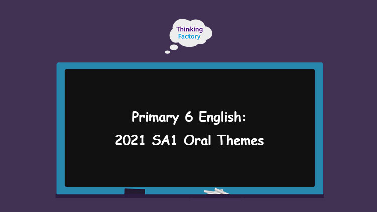 2021 S1 oral themes from top schools in SIngapore
