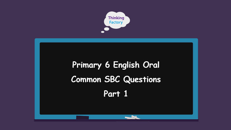 PSLE oral common SBC questions